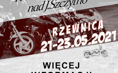 I Piknik Motocyklowy nad Jeziorem Szczytno 21-23 maja 2021